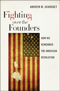 Cover Fighting over the Founders