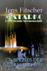 Cover Spezies der Raumschiffe (MATARKO 10)
