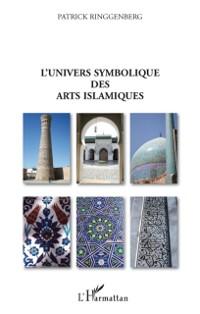 Cover Univers symbolique des arts islamiques