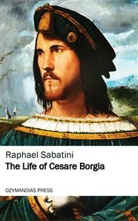 Cover The Life of Cesare Borgia
