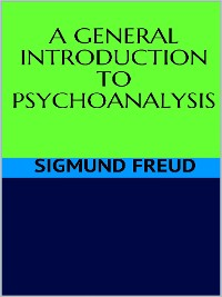 Cover A general introduction to psychoanalysis