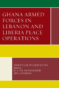 Cover Ghana Armed Forces in Lebanon and Liberia Peace Operations