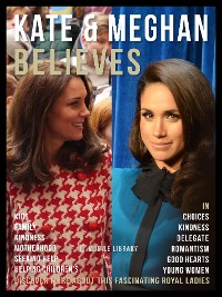 Cover Kate & Meghan Believes - Kate and Meghan Quotes And Believes