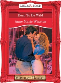 Cover Born to be Wild (Mills & Boon Desire) (Dynasties: The Barones, Book 10)