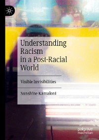 Cover Understanding Racism in a Post-Racial World