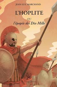 Cover L'Hoplite Ou l'Épopée des Dix-Mille