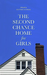 Cover The Second Chance Home for Girls