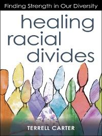 Cover Healing Racial Divides
