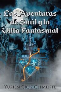 Cover Las Aventuras de Saúl y la Villa Fantasmal