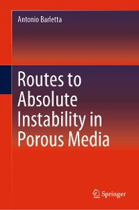 Cover Routes to Absolute Instability in Porous Media