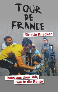Cover Tour de France für alte Knacker