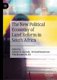 Cover The New Political Economy of Land Reform in South Africa