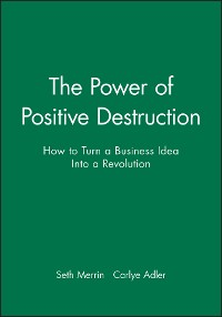 Cover The Power of Positive Destruction