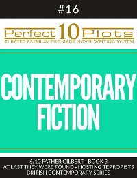 """Cover Perfect 10 Contemporary Fiction Plots #16-6 """"FATHER GILBERT - BOOK 3 AT LAST THEY WERE FOUND – HOSTING TERRORISTS – BRITISH CONTEMPORARY SERIES"""""""