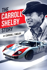 Cover The Carroll Shelby Story