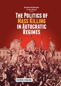 Cover The Politics of Mass Killing in Autocratic Regimes