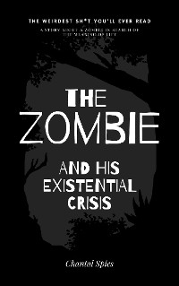 Cover The Zombie and his Existential Crisis