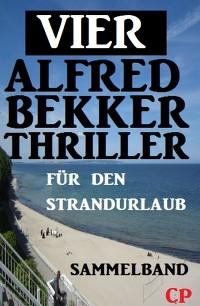 Cover Vier Alfred Bekker Thriller für den Strandurlaub