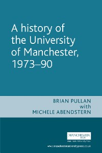 Cover A History of the University of Manchester, 1973–90