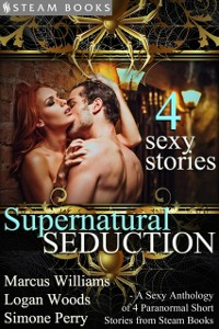 Cover Supernatural Seduction - A Sexy Anthology of 4 Paranormal Short Stories from Steam Books
