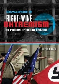 Cover Encyclopedia of Right-Wing Extremism In Modern American History