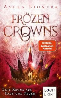 Cover Frozen Crowns 2: Eine Krone aus Erde und Feuer