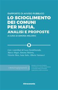 Cover Rapporto di Avviso Pubblico. Lo scioglimento dei Comuni per mafia. Analisi e proposte