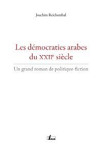 Cover Les démocraties arabes du XXIIe siècle