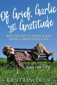 Cover Of Grief, Garlic and Gratitude