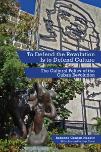 Cover To Defend the Revolution Is to Defend Culture