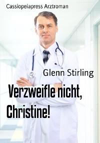 Cover Verzweifle nicht, Christine!