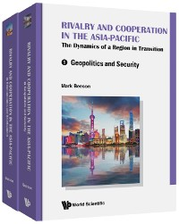 Cover Rivalry And Cooperation In The Asia-pacific: The Dynamics Of A Region In Transition (In 2 Volumes)
