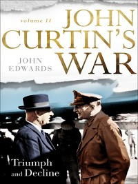 Cover John Curtin's War, Volume 2