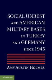 Cover Social Unrest and American Military Bases in Turkey and Germany since 1945