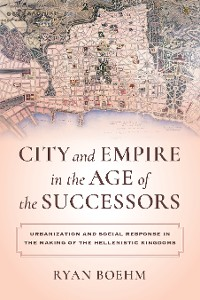 Cover City and Empire in the Age of the Successors