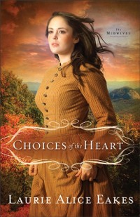 Cover Choices of the Heart (The Midwives Book #3)