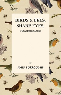 Cover Birds and Bees, Sharp Eyes, and Other Papers