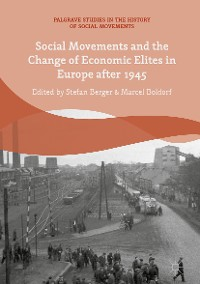 Cover Social Movements and the Change of Economic Elites in Europe after 1945