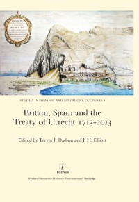 Cover Britain, Spain and the Treaty of Utrecht 1713-2013