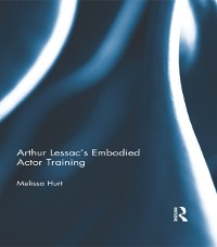 Cover Arthur Lessac's Embodied Actor Training