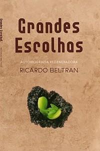 Cover Grandes escolhas: Autobiografía regeneradora