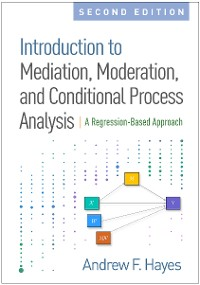 Cover Introduction to Mediation, Moderation, and Conditional Process Analysis, Second Edition