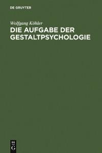 Cover Die Aufgabe der Gestaltpsychologie