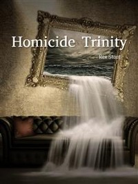 Cover HOMICIDE TRINITY (A Nero Wolfe Mystery Book 36)