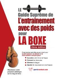 Cover Le guide supreme de l'entrainement avec des poids pour la boxe