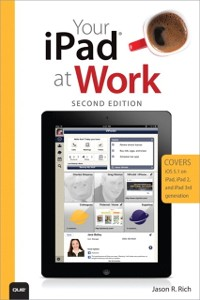Cover Your iPad at Work (Covers iOS 5.1 on iPad, iPad2 and iPad 3rd generation)