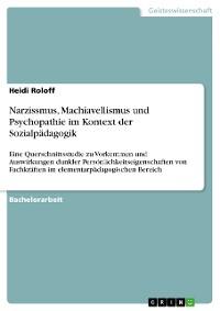 Cover Narzissmus, Machiavellismus und Psychopathie im Kontext der Sozialpädagogik