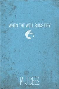 Cover When The Well Runs Dry