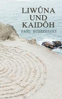 Cover Liwûna und Kaidôh