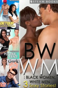 Cover BWWM: Black Women, White Men - A Sexy Bundle of 3 Interracial Erotic Stories from Steam Books